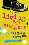 Living with Teenagers: One Hell of a Bumpy Ride - Julie Myerson