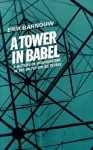 A Tower in Babel: A History of Broadcasting in the United States to 1933 - Erik Barnouw