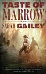 Taste of Marrow (Kindle Single) (River of Teeth) - Sarah Gailey
