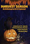 Harvest Season: An Anthology by the SF Squeecast - The SF Squeecast, Bill Roper, Michael Damian Thomas, Seanan McGuire, Lynne M. Thomas, Elizabeth Bear, Catherynne M. Valente