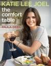 The Comfort Table - Katie Lee Joel, Paula H. Deen, Miki Duisterhof