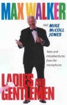 Ladies & Gentlemen - Tales & Misadventures From The Microphone - Max Walker, Mike McColl Jones