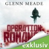 Operation Romanow - Glenn Meade, Detlef Bierstedt, Audible GmbH