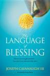 The Language of Blessing - Joseph Cavanaugh III, George Barna