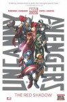 Uncanny Avengers Vol. 1: The Red Shadow - Rick Remender, John Cassaday, Olivier Coipel