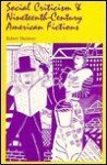Social Criticism and Nineteenth-Century American Fictions - Robert Shulman