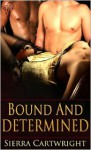 Bound and Determined - Sierra Cartwright