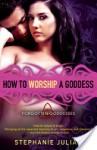 How to Worship a Goddess - Stephanie Julian