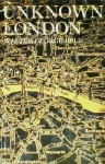 Unknown London A completely new edition revised, with additional chapters by E. R. Wethersett - Walter George Bell