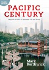 Pacific Century: The Emergence of Modern Pacific Asia - Mark Borthwick