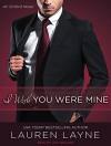 I Wish You Were Mine (Oxford) - Lauren Layne, Lucy Malone
