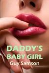 Daddy's Baby Girl - Guy Samson