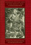 Lancelot and the Lord of the Distant Isles: Or, the Book of Galehaut Retold - Patricia Ann Terry, Samuel N. Rosenberg