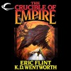 The Crucible of Empire - Eric Flint, K. D. Wentworth, Chris Patton, Audible Studios