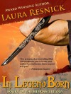 In Legend Born: Book One of the Silerian Trilogy - Laura Resnick