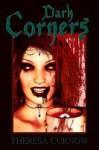 Dark Corners - Theresa Curnow