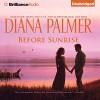 Before Sunrise - Diana Palmer, Cristina Panfilio, Brilliance Audio