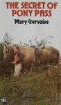 The Secret of Pony Pass - Mary Gervaise