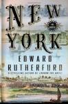 New York: The Novel by Rutherfurd, Edward (2009) Hardcover - Edward Rutherfurd