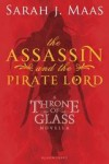 The Assassin and the Pirate Lord - Sarah J. Maas