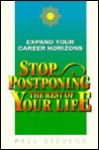 Stop Postponing the Rest of Your Life - Paul Stevens