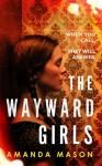 The Wayward Girls - Amanda Mason