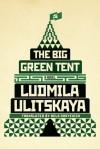 The Big Green Tent: A Novel - Ludmila Ulitskaya, Bela Shayevich
