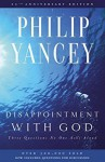 Disappointment With God: Three Questions No One Asks Aloud (Mass Market) - Philip Yancey