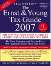 The Ernst + Young Tax Guide 2007 - ERNST & YOUNG, Peter W. Bernstein