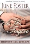 As We Forgive - June Foster