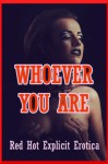 Whoever You Are: Twenty Sex with Stranger Erotica Stories - Sarah Blitz, Connie Hastings, Nycole Folk, Amy Dupont, Angela Ward