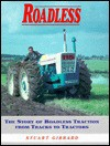 Roadless: The Story of Roadless Traction from Tracks to Tractors - Stuart Gibbard