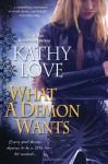 What A Demon Wants - Kathy Love