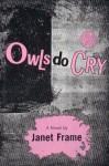 Owls Do Cry - Janet Frame