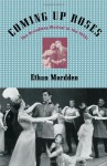 Coming Up Roses: The Broadway Musical in the 1950s - Ethan Mordden