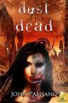 Dust of the Dead - John Palisano