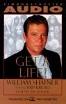 Get a Life! (Audio) - William Shatner