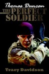Thomas Duncan: The Perfect Soldier - Tracy Davidson