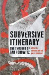 Subversive Itinerary: The Thought of Gad Horowitz - Shannon Bell, Peter Kulchyski