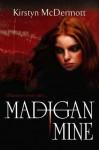 Madigan Mine - Kirstyn McDermott