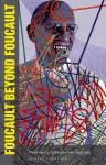 Foucault Beyond Foucault: Power and Its Intensifications Since 1984 - Jeffrey T. Nealon