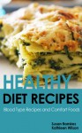 Healthy Diet Recipes: Blood Type Recipes and Comfort Foods - Susan Ramirez, Wilson Kathleen