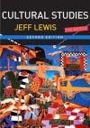 Cultural Studies: The Basics - Jeff Lewis