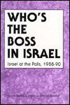 Who's the Boss in Israel: Israel at the Polls, 1988-89 - Daniel J. Elazar