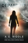 Departure by Riddle, A.G. (2014) Paperback - A.G. Riddle