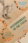 Disturbances in the Field - Lynne Sharon Schwartz