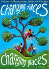 Changing Faces - Changing Places: A Guide to Multicultural Books for Children - Susanna Coghlan, Mary Fitzpatrick, Lucy O'Dea