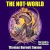The Not-World - Thomas Burnett Swann, Jem Matzan
