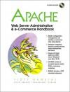 Apache Web Server Administration & E Commerce Handbook - Scott Hawkins