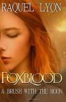 Foxblood: A Brush with the Moon (Volume 1) - Raquel Lyon